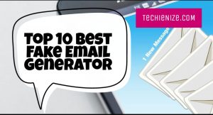 Top 10 Best Fake Email Generator Sites and Temporary Email