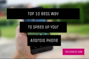 Top 10 Tips And Tricks To Speed Up Your Android Phones